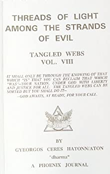 Paperback Threads of Light Among the Strands of Evil: Tangled Webs, Vol. VIII (A Phoenix Journal) Book