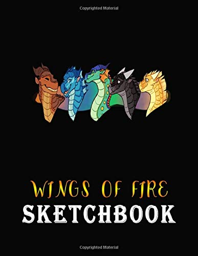 Wings of Fire Sketchbook: Wings Of Fire How To Draw, 100 Blank Pages For Doodling, Sketching And Drawing, Notebook, Gifts For Kids