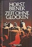 Zeit ohne Glocken: Roman