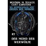 Der Mond der Werwölfe: Die Dämonenjäger vom Orden des Nimrod 7 (German Edition)