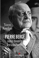 Pierre Bergé sous toutes les coutures d'Yann Kerlau