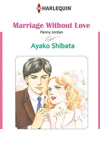 Marriage Without Love: Harlequin comics (English Edition)