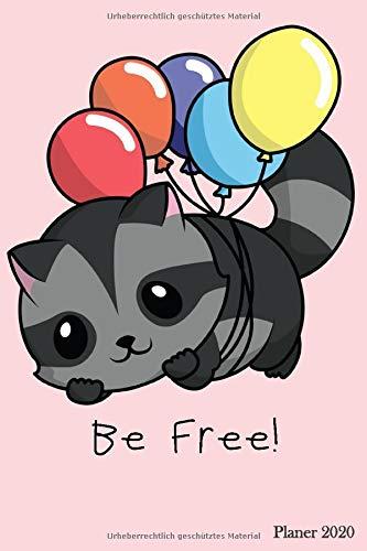 Planer 2020: Taschenkalender 2020 Be Free Süß Waschbär | Wochenplaner & Terminkalender | Für alle die niedliche Tiere & Kawaii Anime lieben | Kalender ... planen & organisieren | Format ca. A5 |