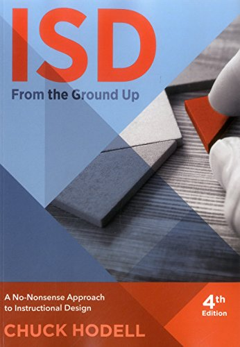 Isd From The Ground Up A No Nonsense Approach To Instructional Design