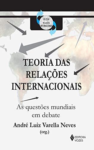 Teoria das relações internacionais: As questões mundiais em debate