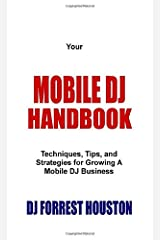 Your MOBILE DJ HANDBOOK: Techniques, Tips, and Strategies for Starting or Growing a Mobile DJ Business Paperback