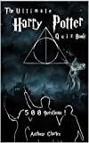 The Ultimate Harry Potter Quiz Book: 500 Questions (English Edition)