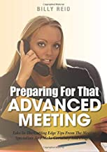 Preparing For That Advanced Meeting: Take In The Cutting Edge Tips From The Meeting Specialists And Make Certainty And Progress