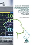 Manual clínico de monitorización anestésica en pequeños animales - Libros de veterinaria - Editorial Servet