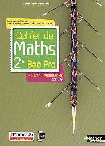 Cahier de maths 2de Bac Pro (Spirales) Livre + Licence élève 2019