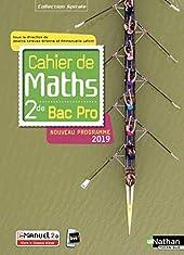 Cahier de maths 2de Bac Pro (Spirales) Livre + Licence élève 2019 - 2de Bac Pro de Jessica Estevez-Brienne