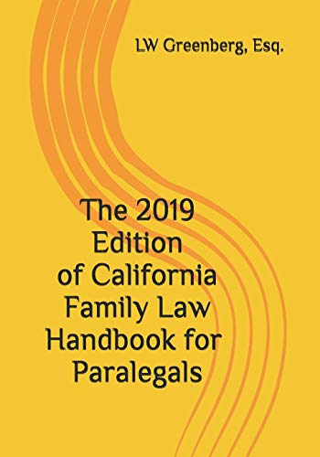 The 2019 Edition of California Family Law Handbook for Paralegals