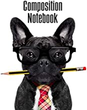 Composition Notebook: The Frenchie Professor Blank College Ruled Workbook & Journal | Smart Dog Medium Lined 8 x10 in Comp...