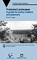 Protected Landscapes: A Guide for Policy Makers and Planners (The Iucn Conservation Library)