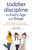 Toddler Discipline for Every Age and Stage: Effective Strategies to Tame Tantrums, Overcome