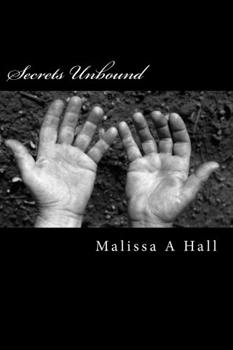 Book: Secrets Unbound by Malissa A. Hall