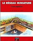 Le réseau miniature - Conception de J-M Hill,I Cordes (Illustrations) ( 1 janvier 2003 )