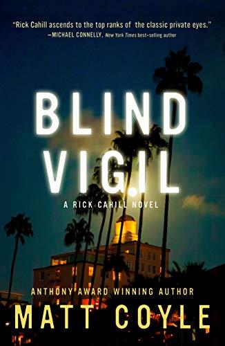 Blind Vigil (The Rick Cahill Series Book 7) by [Matt Coyle]