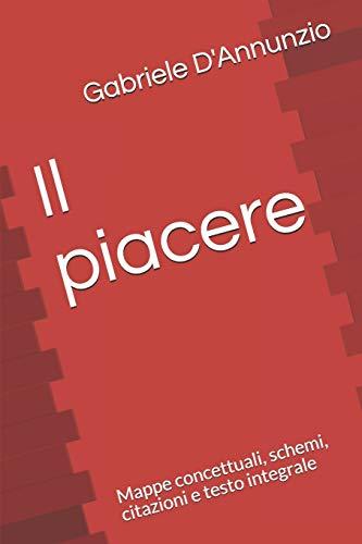 Il piacere: Mappe concettuali, schemi, citazioni e testo integrale
