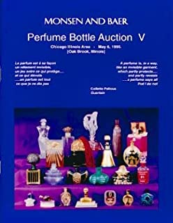 Monsen and Baer perfume bottle auction V, May 6, 1995: Auction, Oak Brook Hills Hotel, 3500 Midwest Rd., Oak Brook, Illinois, USA