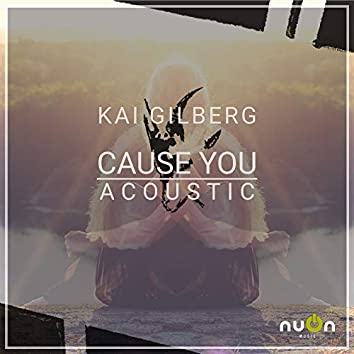 Cause You (Acoustic)