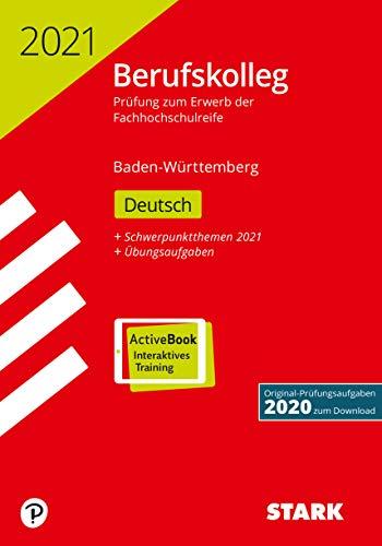 STARK Original-Prüfungen Berufskolleg Deutsch 2021 - BaWü (STARK-Verlag - Abitur-Prüfungen)