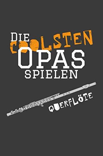 Die coolsten Opas spielen Querflöte: Jahres-Kalender für das Jahr 2021 im DinA-5 Format für Musikerinnen und Musiker Musik Terminplaner