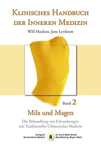 Klinisches Handbuch der Inneren Medizin - Band 2: Milz und Magen: Die Behandlung von Erkrankungen mit Traditioneller Chinesischer Medizin