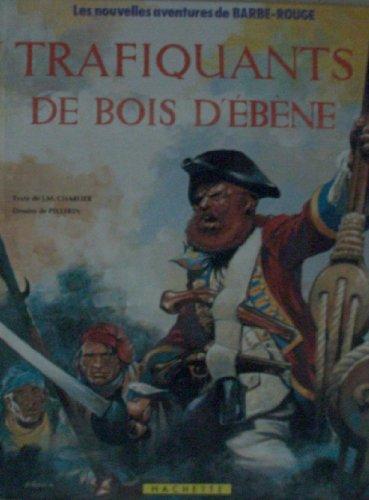 Les Nouvelles aventures de Barbe-Rouge, Tome 21 : Trafiquants de bois d'ébène
