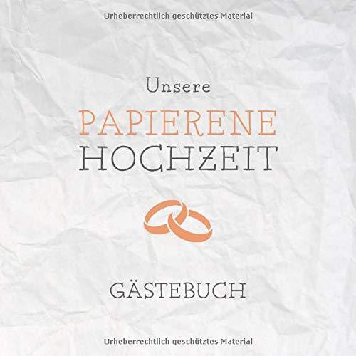 Unsere Papierene Hochzeit Gästebuch: Für die Feier zum 1. Hochzeitstag | Zum Hineinschreiben von...