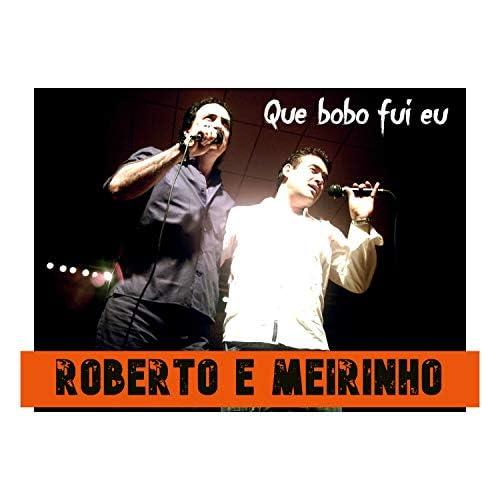 Roberto e Meirinho