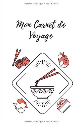 Mon Carnet de Voyage: Japon - Gastronomie - 6 x 9 pouces - 15,24 x 22,86 cm PDF Books
