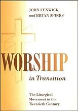 Worship in Transition: The Twentieth Century Liturgical Movement