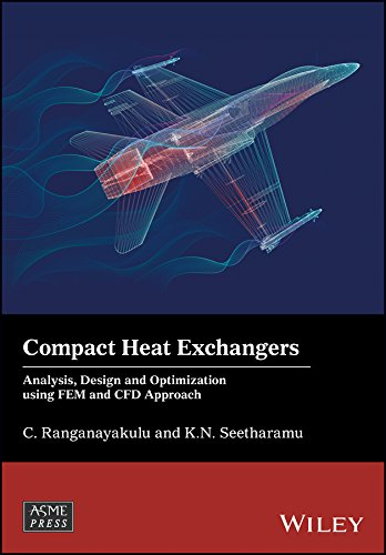 Compact Heat Exchangers: Analysis, Design and Optimization using FEM and CFD Approach (Wiley-ASME Press Series) (English Edition)
