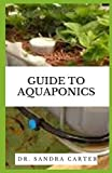 Guide to Aquaponics: Aquaponics is an aquaculture-based growing technique. More specifically, it is a technique based on the combination of hydroponics and recirculating aquaculture systems.