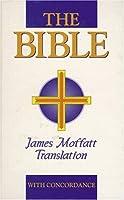 The Bible: James Moffatt Translation