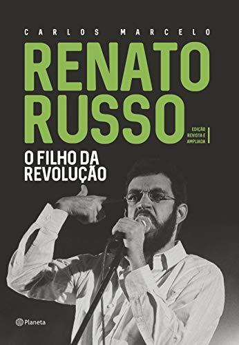 Renato Russo - O filho da revolução: Edição revista e ampliada