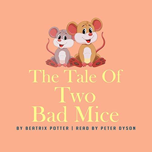The Tale of Two Bad Mice                   著者:                                                                                                                                 Beatrix Potter                               ナレーター:                                                                                                                                 Peter Dyson                      再生時間: 7 分     レビューはまだありません。     総合評価 0.0