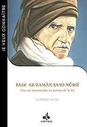 Je Veux Connaitre Badi Az-Zaman Sa Id Nursi