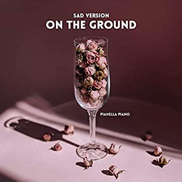 On The Ground (Sad Version)