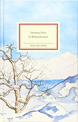 In Weihnachtszeiten: Betrachtungen, Gedichte und Aquarelle des Verfassers (Insel-Bücherei)