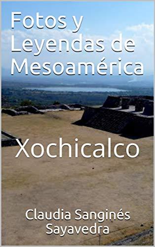 Fotos y Leyendas de Mesoamérica:: Xochicalco (LIBROS DE TEMAS PREHISPANICOS. HISTORIA DEL ARTE DE MESOAMERICA. PREHISPANIC ART)