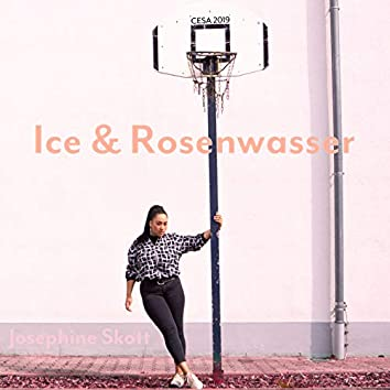 Ice & Rosenwasser