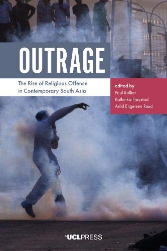 Compare Textbook Prices for Outrage: The Rise of Religious Offence in Contemporary South Asia  ISBN 9781787355286 by Rollier, Paul,Frøystad, Kathinka,Ruud, Arild Engelsen