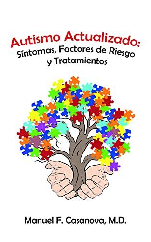 Autismo actualizado: síntomas, factores de riesgo y tratamientos (Spanish Edition)