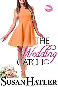 The Wedding Catch (The Wedding Whisperer Book 2) by [Susan Hatler]