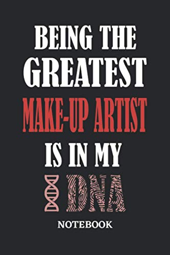 Being the Greatest Make-Up Artist is in my DNA Notebook: 6x9 inches - 110 dotgrid pages • Greatest Passionate Office Job Journal Utility • Gift, Present Idea