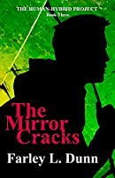The Mirror Cracks (The Human-Hybrid Project)