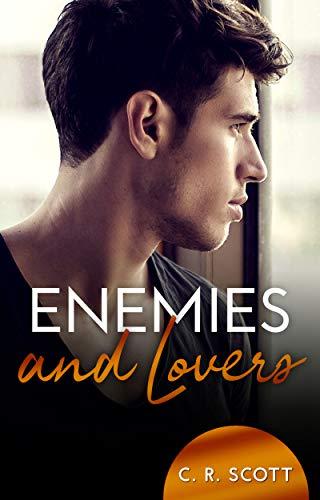 Enemies and Lovers von [C. R. Scott]