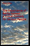 The Importance of Being Earnest:A Trivial Comedy for Serious People by Oscar Wilde(Annotated)